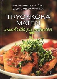 bokomslag Tryckkoka maten : smakrikt på minuten