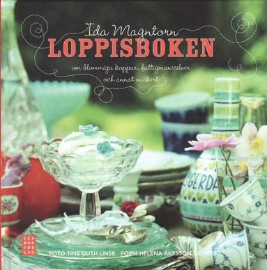 bokomslag Loppisboken : om blommiga koppar, fattigmanssilver och annat vackert