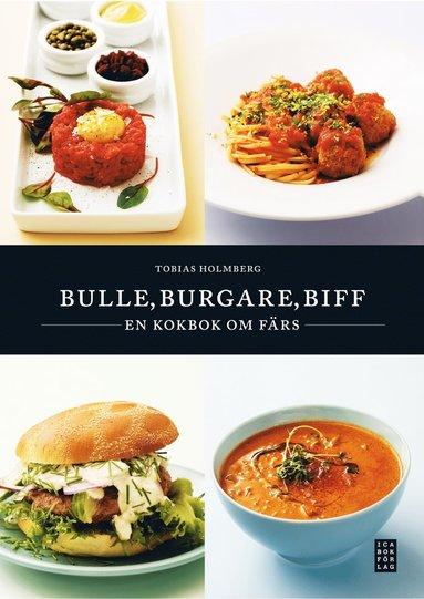 bokomslag Bulle, burgare, biff : en bok om färs