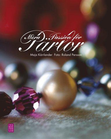 bokomslag Mera passion för pärlor : smycken att göra själv