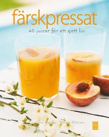 bokomslag Färskpressat : 40 juicer för ett gott liv