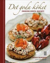bokomslag Det goda köket : Ingrids bästa recept
