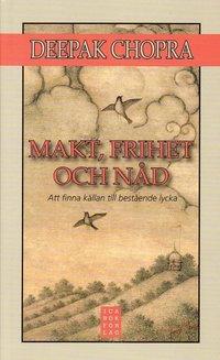 bokomslag Makt, frihet och nåd : att finna källan till bestående lycka