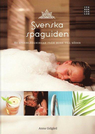 bokomslag Svenska spaguiden : 80 spaanläggingar från norr till söder