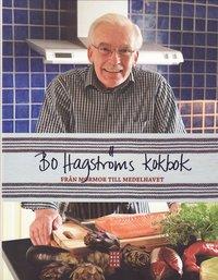 bokomslag Bo Hagströms kokbok : från mormor till medelhavet