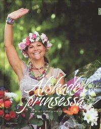 bokomslag Älskade prinsessa : en resa i bilder genom Victorias liv