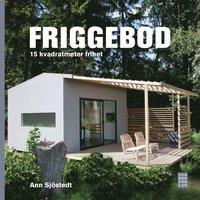 bokomslag Friggebod : 15 kvadratmeter frihet