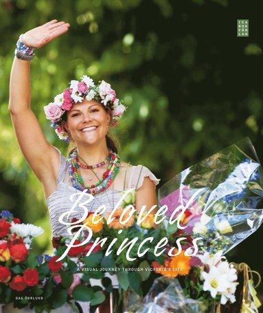 bokomslag Beloved Princess : a visual journey through Victoria's life