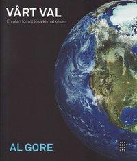 bokomslag Vårt val : en plan för att lösa klimatkrisen