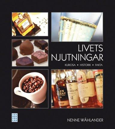 bokomslag Livets njutningar : fakta, historik, anekdoter