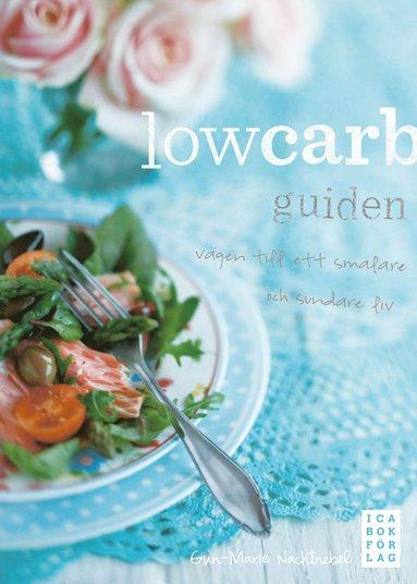 bokomslag Lowcarb-guiden : vägen till ett smalare och sundare liv