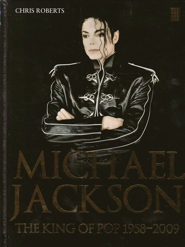 bokomslag Michael Jackson : the king of pop 1958-2009