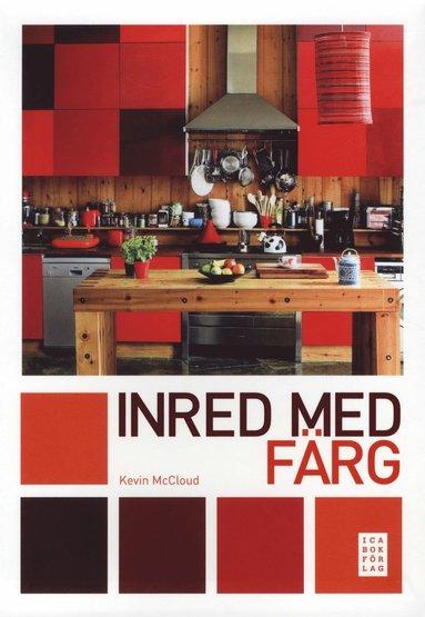 bokomslag Inred med färg : en expertguide till färgval för ditt hem