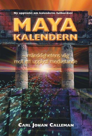 bokomslag Mayakalendern : mänsklighetens väg mot ett upplyst medvetande