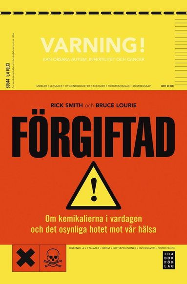 bokomslag Förgiftad : om kemikalierna i vardagen och det dolda hotet mot vår hälsa