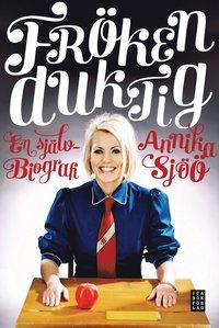 bokomslag Fröken Duktig : en självbiografi