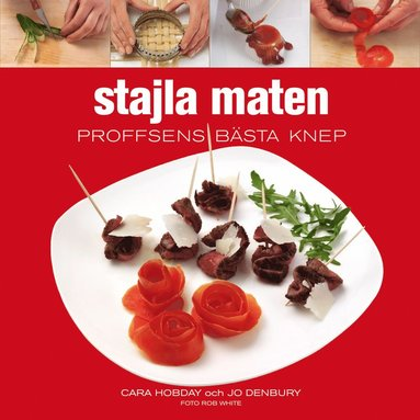 bokomslag Stajla maten : proffsens bästa knep