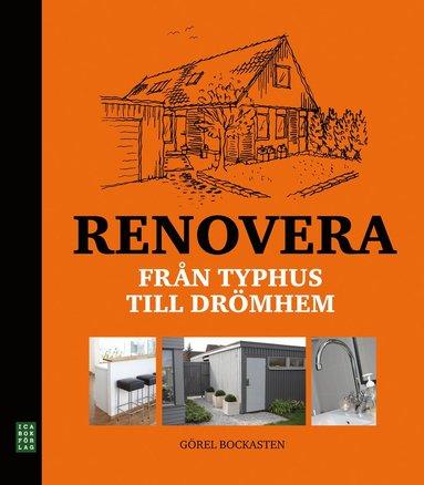 bokomslag Renovera : från typhus till drömhem