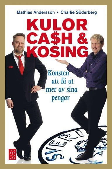 bokomslag Kulor, cash & kosing : konsten att få ut mer av sina pengar