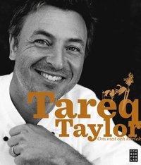 bokomslag Tareq Taylor : om mat och kärlek