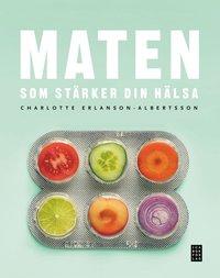 bokomslag Maten som stärker din hälsa