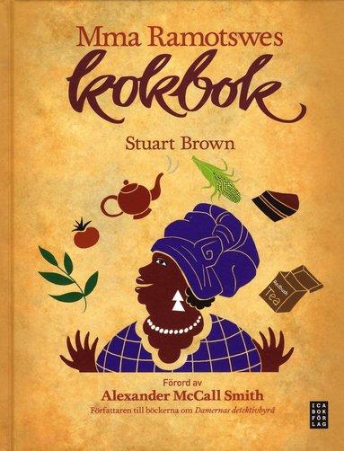 bokomslag Mma Ramotswes kokbok : mat för traditionellt byggda läsare
