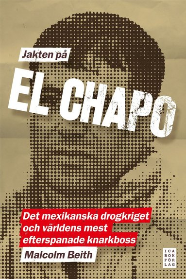 bokomslag Jakten på El Chapo : det mexikanska drogkriget och världens mest efterspanade narkotikaboss