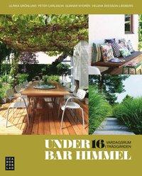 bokomslag Under bar himmel : 16 vardagsrum i trädgården