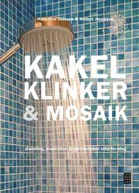 bokomslag Kakel, klinker & mosaik