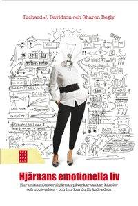 bokomslag Hjärnans emotionella liv : om hur unika mönster i hjärnan påverkar dina tankar, känslor och upplevelser - och om hur du kan förändra dem