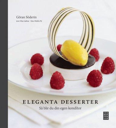 bokomslag Eleganta desserter : så blir du din egen konditor