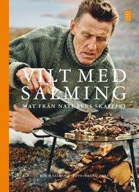 bokomslag Vilt med Salming : Mat från naturens skafferi