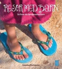 bokomslag Resor med barn : så fixar du familjesemestern