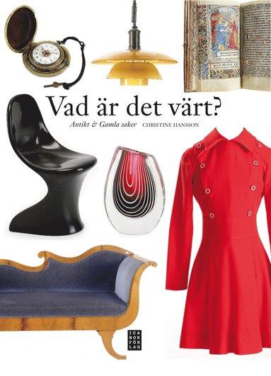bokomslag Vad är det värt? : antikt & gamla saker