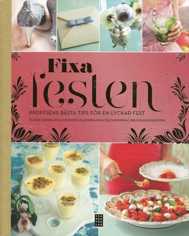 bokomslag Fixa festen : proffsens bästa tips för en lyckad fest