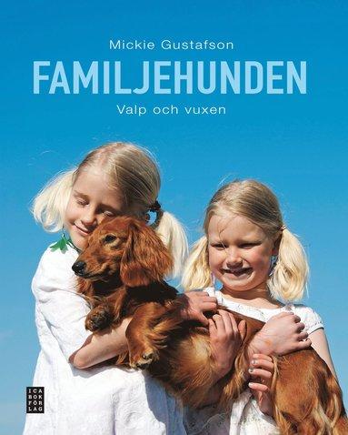 bokomslag Familjehunden : valp och vuxen