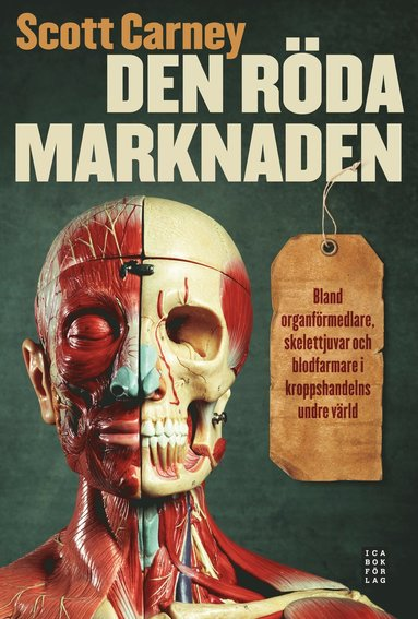 bokomslag Den röda marknaden : bland organförmedlare, skelettjuvar och blodfarmare i kroppshandelns undre värld