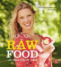 bokomslag Raw Food : ett lättare liv på tre veckor