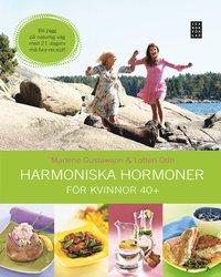 Harmoniska hormoner : för kvinnor 40+