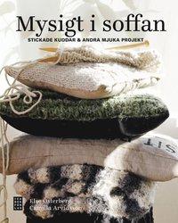 bokomslag Mysigt i soffan : stickade kuddar & andra mjuka projekt