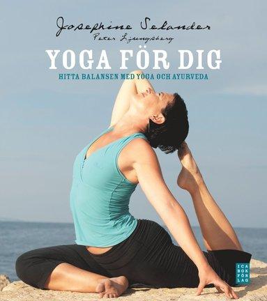bokomslag Yoga för dig : hitta balansen med yoga och ayurveda