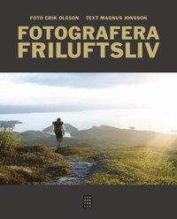 bokomslag Fotografera friluftsliv