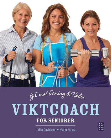 bokomslag Viktcoach för seniorer : GI-mat, träning och hälsa