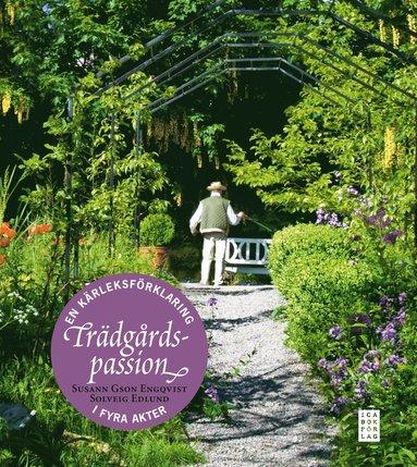 bokomslag Trädgårdspassion : en kärleksförklaring i fyra akter