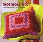 bokomslag Mormorsrutor : 25 mormorsrutor för hela hemmet