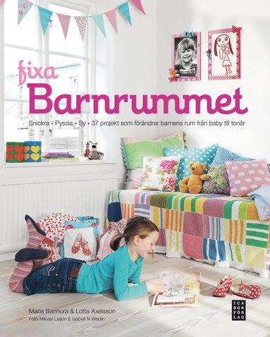 bokomslag Fixa barnrummet : snickra, sy och 37 olika projekt som förändrar barnens rum från baby till tonår