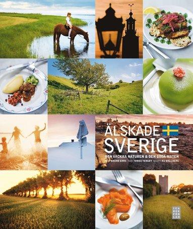 bokomslag Älskade Sverige : den vackra naturen & den goda maten