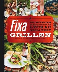 bokomslag Fixa grillen : proffsens bästa tips för en lyckad grillfest