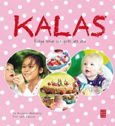 bokomslag Kalas : roliga lekar och gott att äta