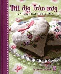 bokomslag Till dig från mig : 35 presenter att göra själv
